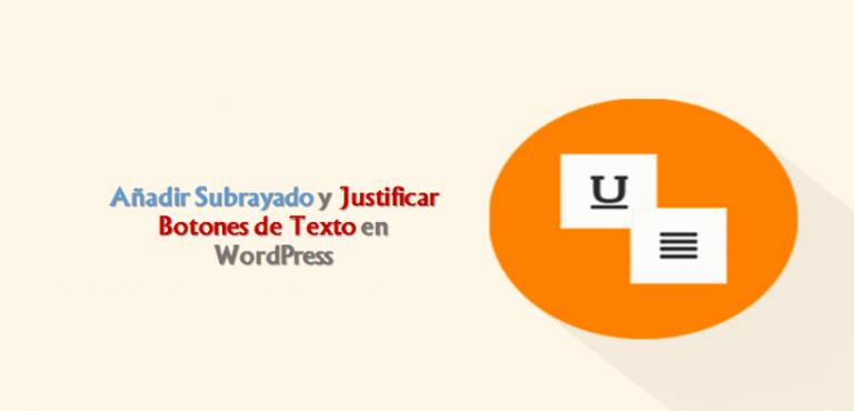 Cómo Añadir Subrayado y Justificar Botones de Texto en WordPress