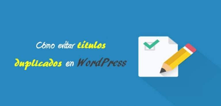 Cómo evitar títulos duplicados en WordPress