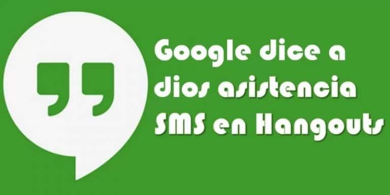 Google terminará la asistencia de SMS en Hangouts a partir del 22 de mayo