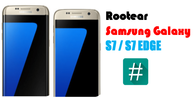 rootear galaxy S7 y S7 edge
