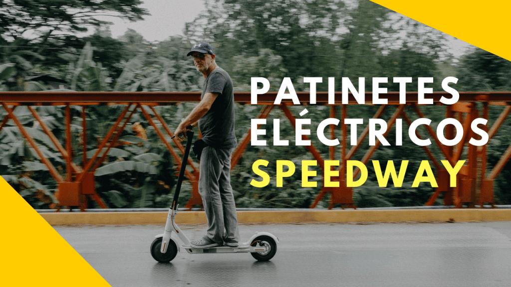 Patinetes eléctricos, Patinetes eléctricos Speedway