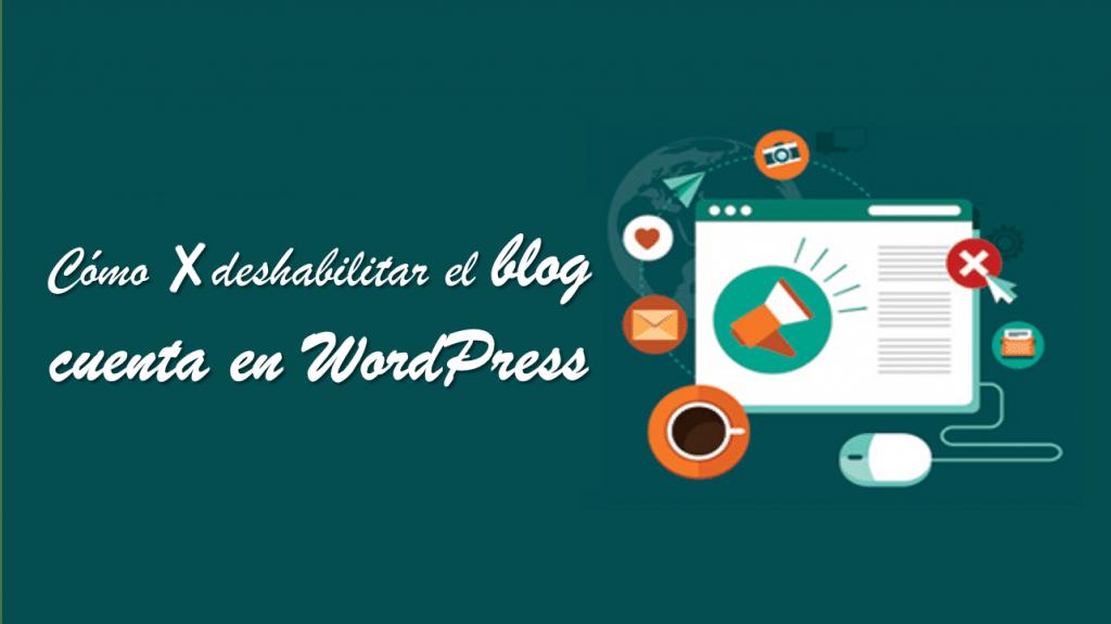 Cómo deshabilitar el blog cuenta en WordPress