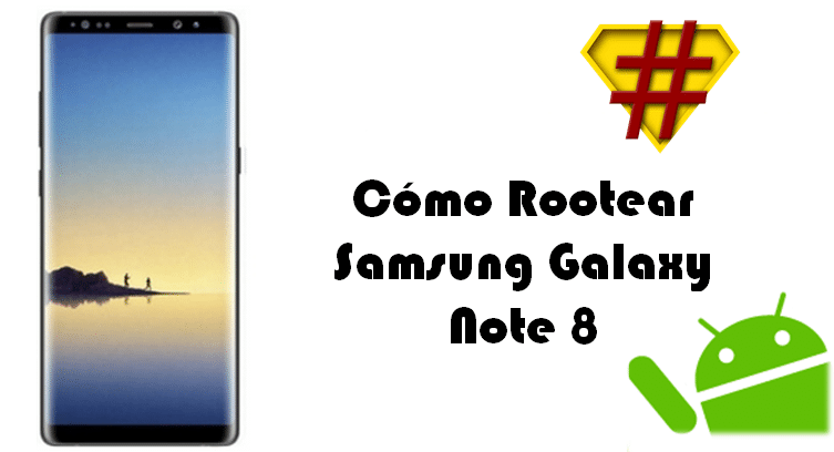 Rootear Samsung Galaxy Note 8