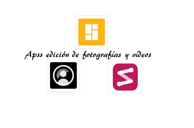 3 aplicaciones para la edición de fotografías y vídeos