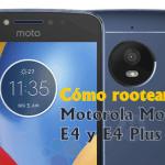 Rootear motorola Moto X4 rootear Motorola Moto E4 y E4 Plus