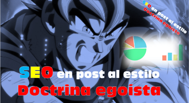 Como optimizar seo en post al estilo doctrina egoísta o migatte no gokui