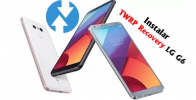 Aplicaciones para rootear Instalar TWRP Recovery LG G6